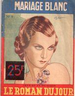 Mariage Blanc Par Raymonde Alda - Collection Le Roman Du Jour N°9 - Books, Magazines, Comics