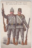 Greift Auch Die Ganze Welt Uns An .... Deutscher Und Österreichischer Soldat - 1917 Feldpost / Mängel!! - War 1914-18