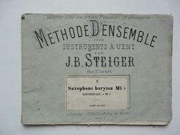 METHODE D'ENSEMBLE Pour Instruments à Vent Adoptée Pour Les Armées Françaises Et Etrangères Par J.B. STEIGER - Music