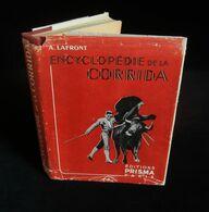 ( Tauromachie ) ENCYCLOPEDIE DE LA CORRIDA Par A. LAFRONT ( PACO TOLOSA ) 1950 PRISMA PARIS - Sport