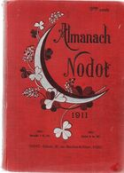ALMANACH NODOT 1911.relié.464 Pages.nombreuses Illustrations. - 1901-1940