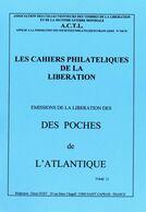 Publication De L'ACTL - Les Cahiers De La Libération - Timbres De La Libération De La Poche De L'Atlantique - Tome 11 - Liberación