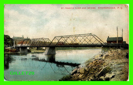 SHERBROOKE, QUÉBEC - ST FRANCIS RIVER AND BRIDGE - MONTREAL IMPORT CO - - Sherbrooke