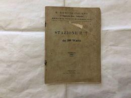 STAZIONE R.T. 200 WATTS 3°REGG.GENIO TELEGRAFISTI SANCASCIANO 1917 SCH.ELETTRICI - Livres, BD, Revues