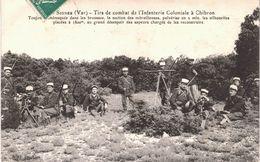 Carte POSTALE Ancienne De  SIGNES - Tirs De Combat De L'Infanterie Coloniale à CHIBRON - Signes