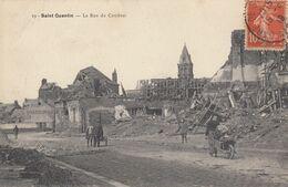 SAINT-QUENTIN (Aisne): La Rue De Cambrai (guerre 14 - 18) - Saint Quentin