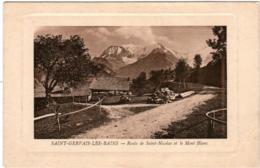 4RY 224. SAINT GERVAIS LES BAINS - ROUTE DE SAINT NICOLAS ET LE MONT BLANC - Saint-Gervais-les-Bains