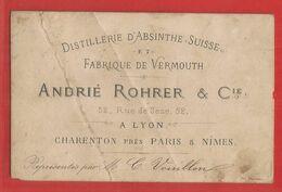 Carte De Visite - 11 / 7 Cm - Distillerie D ' Absinthe Suisse - André Rohrer & Cie - A Lyon Charenton Paris Nimes ( Etat - Tarjetas De Visita