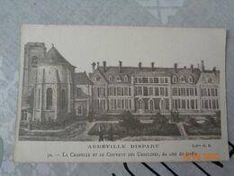 ABBEVILLE Disparu : La Chapelle Et Le Couvent Des Ursulines Du Côté Jardin  ,n°50 - Abbeville
