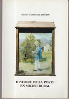 FRANCE : HISTOIRE DE LA POSTE RURALE . 164 PAGES . ( 385 GRAMMES ) . - Administraciones Postales