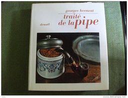 Traité De La Pipe Par Georges Herment Illustré 1965 Tabac Fumeur - Boeken