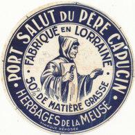 G F 213 / ETIQUETTE DE FROMAGE - PORT SALUT DU PERE CAPUCIN   HERBAGES DE LA MEUSE - Käse
