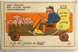 C. P. A. : Farine Lactée Du Centre : Bien Alimentés...mes Cochons Rendent Admirablement..., Dessin De MICH - Publicidad
