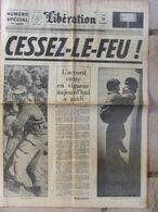 Journal Libération (19 Mars 1962) Numéro Spécial 10 Pages Cessez Le Feu En Algérie - 1950 - Oggi