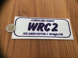 "AUTOCOLLANT, Sticker * Tissu ""LE WEEK-END J'ÉCOUTE WRC2 SUR RADIO CRYSTAL2 101 Mghz FM"" (Brest 29) - Pegatinas"