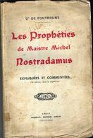 LES PROPHETIES DE MAISTRE MICHEL NOSTRADAMUS, EDITION DE 1946 REVUE ET AUGMENTEE, EDITION MICHELET SARLAT, A VOIR - Esotérisme