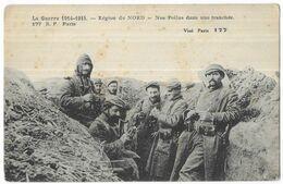 La Guerre 1914-1915 Région Du Nord Nos Poilus Dans Une Tranchée - War 1914-18