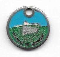 Jeton De Caddie  Ville, CITADELLE  DE  BESANÇON  ( 25 ) - Jetons De Caddies