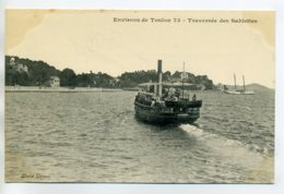 83 Environs De Toulon Bateau Vapeur Traversée Des Sablettes  1910    /D01-2017 - Ohne Zuordnung