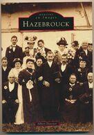 HAZEBROUCK  - Mémoires En Images - Albert DEVEYER 1997 - Picardie - Nord-Pas-de-Calais