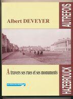 HAZEBROUCK Autrefois - Albert DEVEYER - Edition VOIX DU NORD - Picardie - Nord-Pas-de-Calais