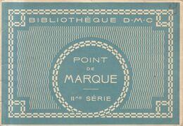 DMC : Le Point De Marque , Livret + 1 Plus Petit + 1 Broderie Point De Croix  ///  Ref. Aout  20 - Cross Stitch