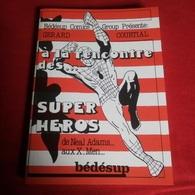 Bédésup : GERARD COURTIAL : A LA RENCONTRE DES SUPER-HEROS  Mise En Forme Et Index Par Jean-Claude Faur - Livres, BD, Revues