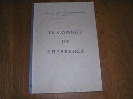 LE COMBAT DE CHABREHEZ Mai 1940 Régionalisme Guerre 40 45 Les Tailles Chasseurs Ardennais Contre Rommel Mont Le Ban - Guerre 1939-45
