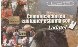GUATEMALA. Comunicación En Cualquier Esquina Con Ladatel. 2006. GT-TLG-0258. (016) - Guatemala