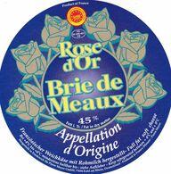 ETIQUETTE FROMAGE - BRIE DE MEAUX  -  ROSE D'OR -  EXPORT -  Fab En LORRAINE MEUSE FR 55.442.001 - Käse