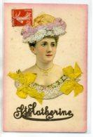 SAINTE CATHERINE  Belle Carte Bonnet Dentelle Blanche Et Rose Ajouts Rubans Jaunes Chromo Visage Jeune Fem     /D09S2017 - Sint Catharina