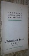 L'Adolescent Rural Et La Jeunesse Agricole Catholique - Religion