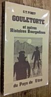 Gouletorte Et Autres Histoires Bourgadines Du Pays De Vitré - Bretagne