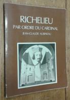 Richelieu. Par Ordre Du Cardinal - Histoire