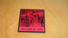 LIVRE EN ITALIEN DE 1968...29 LUGLIO 1900..GAETANO BRESCI...EDITRICE EL GOBO..VENEZIA... - A Identificar