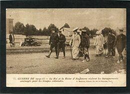 CPA - Guerre De 1914-15 - Le Roi Et La Reine D'Angleterre Visitent Les Baraquements Aménagés Pour Les Troupes Coloniales - Guerra 1914-18