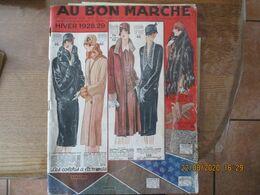AU BON MARCHE CATALOGUE HIVER1928-29 98 PAGES TABLE DES MATIERES - Advertising