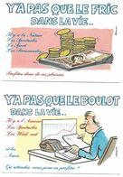 3 CARTES  Illustrateur  Alexandre     Y'A PAS QUE LE BOULOT    LE FRIC     LA TELE - Alexandre
