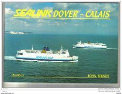 Livre Sealink Seafrance  Dover - Calais Armement Ferries Armement Sealink SNCF  Par John Hendy - Trasporti