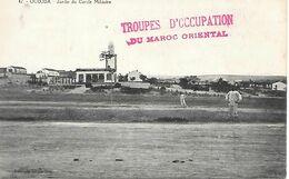 Maroc    Oudjda         Jardin Du Cercle Militaire    Cachet Des Troupes D'occupation - Altri