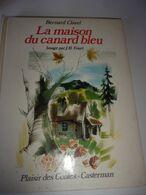 La Maison Du Canard Bleu BERNARD CLAVEL 1972 Plaisir Des Contes CASTERMAN - Casterman