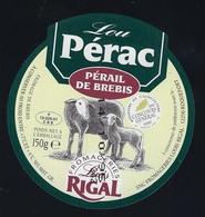 étiquette Fromage Pérail De Brebis Lou Pérac  Fromagerie Louis Rigal  Roquefort Aveyron 12 F1222501CEE - Cheese