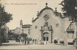 X117714 CATALUNYA BARCELONA PROVINCIA OSONA VICH VIC IGLESIA Y HOSPITAL DE SANTA CLARA - Barcelona