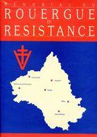Mémorial Du Rouergue En Résistance, Edition 1991 Anciens Combattants AVEYRON - Midi-Pyrénées
