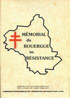 Mémorial Du Rouergue En Résistance, Edition 1985 Anciens Combattants AVEYRON - Midi-Pyrénées