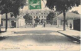 36    Le Blanc   La Caserne D'infanterie - Le Blanc