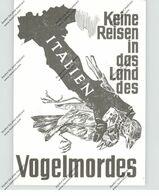 TIERE - VÖGEL - TIERSCHUTZ, Propaganda - Karte Gegen Den Vogelmord In Italien - Vögel