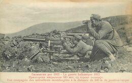 MITRAILLEURS MONTENEGRINS à 500 M. De POSITION TURC - 1912 - RARE - GUERRE DES BALKANS - MONTENEGRO  CONTRE TURQUIE - Oorlog 1914-18