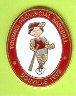 Pin's Tournoi Provincial Baseball Douville 1988 - 4A26 - Baseball