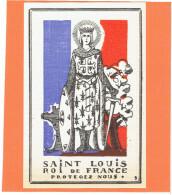 IMAGE PIEUSE PATRIOTIQUE 1940 SAINT LOUIS ROI DE FRANCE PROTEGEZ NOUS DESSIN DE GABRIEL LOIRE VERRIER A CHARTRES - Documents